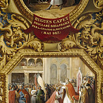 Château de Versailles - Jean Alaux -- Hugh Capet proclaimed king by the elders of the Realm in May of 987 [upper]; Charlemagne crowns his son Louis the Pious Emperor in 813 [lower]