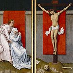 The Crucifixion, with the Virgin and Saint John the Evangelist Mourning, Rogier Van Der Weyden