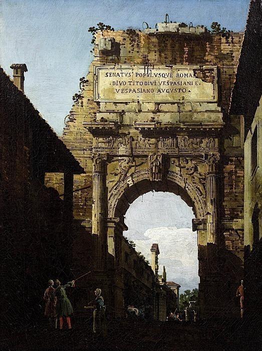 Арка Тита в Риме. Бернардо Беллотто