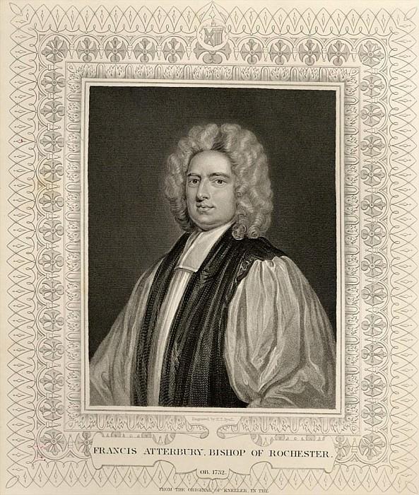 Фрэнсис Эттербёри, епископ Рочестерский. Сэр Годфри Неллер