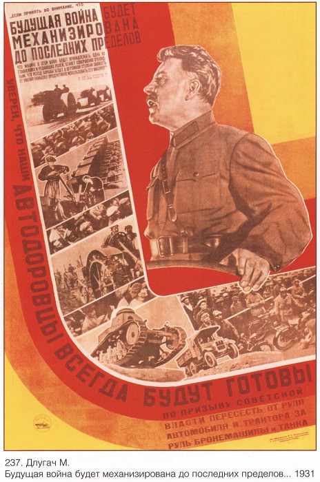 The future war will be mechanized to the last extent. I am confident that our auto drivers will always be ready at the call of the Soviet government to change from the helm of the car and the tractor behind the wheel of an armored vehicle and a tank. (Dlugach M.). Soviet Posters