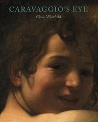 «Глаз Караваджо» (Caravaggio's Eye) Кловиса Уайтфилда (Clovis Whitfield)